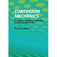 Continuum Mechanics: Constitutive Modeling of Structural and Biological Materials (BOK)