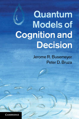 Quantum Models of Cognition and Decision (BOK)