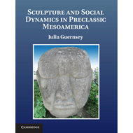 Sculpture and Social Dynamics in Preclassic Mesoamerica (BOK)