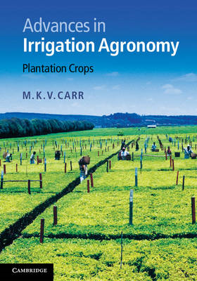 Advances in Irrigation Agronomy: Plantation Crops (BOK)