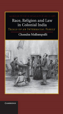 Race, Religion and Law in Colonial India: Trials of an Interracial Family (BOK)