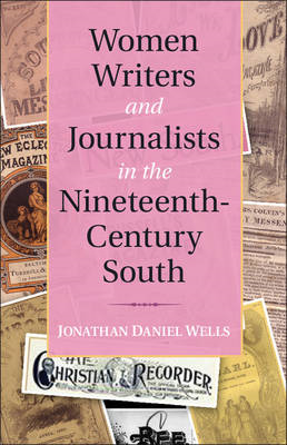 Women Writers and Journalists in the Nineteenth-century South (BOK)