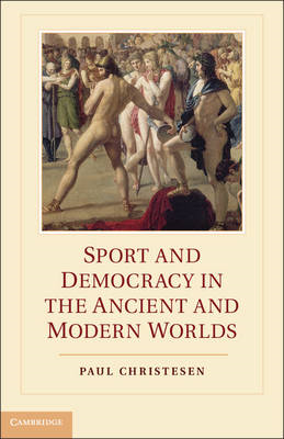 Sport and Democracy in the Ancient and Modern Worlds (BOK)