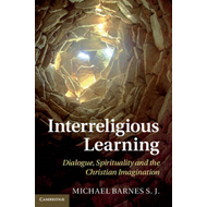 Interreligious Learning: Dialogue, Spirituality and the Christian Imagination (BOK)