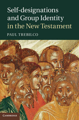 Self-designations and Group Identity in the New Testament (BOK)