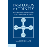 From Logos to Trinity: The Evolution of Religious Beliefs from Pythagoras to Tertullian (BOK)