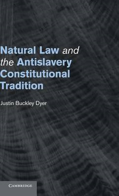 Natural Law and the Antislavery Constitutional Tradition (BOK)