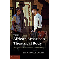 The African American Theatrical Body: Reception, Performance, and the Stage (BOK)