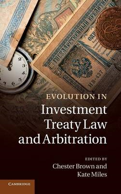 Evolution in Investment Treaty Law and Arbitration (BOK)