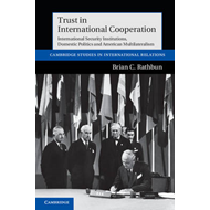 Trust in International Cooperation: International Security Institutions, Domestic Politics and Ameri (BOK)