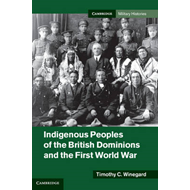 Indigenous Peoples of the British Dominions and the First World War (BOK)