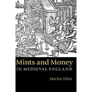 Mints and Money in Medieval England (BOK)
