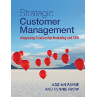 Strategic Customer Management: Integrating Relationship Marketing and CRM (BOK)