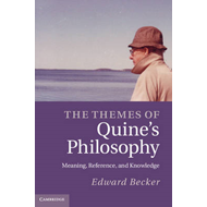 The Themes of Quine's Philosophy: Meaning, Reference, and Knowledge (BOK)