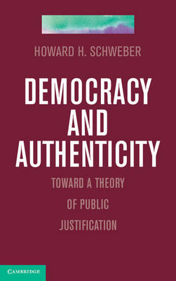 Democracy and Authenticity: Toward a Theory of Public Justification (BOK)