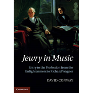 Jewry in Music: Entry to the Profession from the Enlightenment to Richard Wagner (BOK)