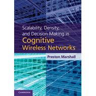 Scalability, Density, and Decision Making in Cognitive Wireless Networks (BOK)