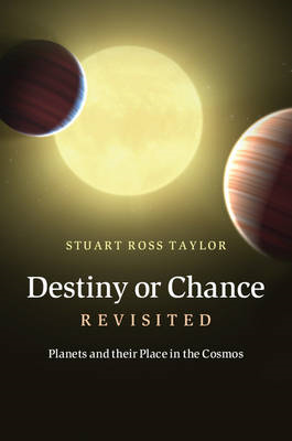 Destiny or Chance Revisited: Planets and Their Place in the Cosmos (BOK)