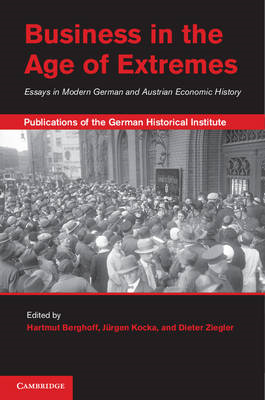 Business in the Age of Extremes: Essays in Modern German and Austrian Economic History (BOK)
