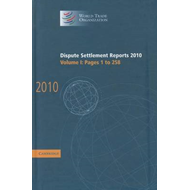 Dispute Settlement Reports 2010: Volume 1, Pages 1-258 (BOK)