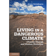 Living in a Dangerous Climate: Climate Change and Human Evolution (BOK)