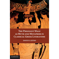 The Pregnant Male as Myth and Metaphor in Classical Greek Literature (BOK)
