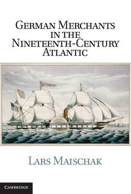 German Merchants in the Nineteenth-Century Atlantic (BOK)