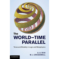 The World-Time Parallel: Tense and Modality in Logic and Metaphysics (BOK)