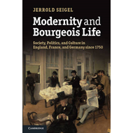 Modernity and Bourgeois Life: Society, Politics and Culture in England, France and Germany Since 175 (BOK)