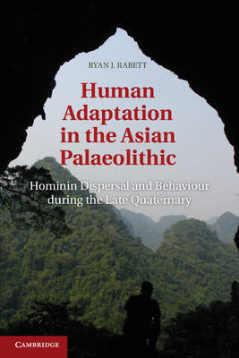 Human Adaptation in the Asian Palaeolithic: Hominin Dispersal and Behaviour During the Late Quaterna (BOK)