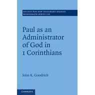 Paul as an Administrator of God in 1 Corinthians: The Graeco-Roman Context of 1 Corinthians (BOK)