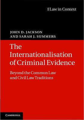 The Internationalisation of Criminal Evidence: Beyond the Common Law and Civil Law Traditions (BOK)