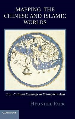 Mapping the Chinese and Islamic Worlds (BOK)
