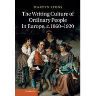 Writing Culture of Ordinary People in Europe, c.1860-1920 (BOK)