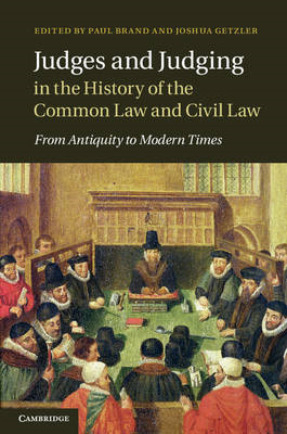 Judges and Judging in the History of the Common Law and Civil Law: From Antiquity to Modern Times (BOK)