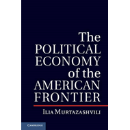 The Political Economy of the American Frontier (BOK)