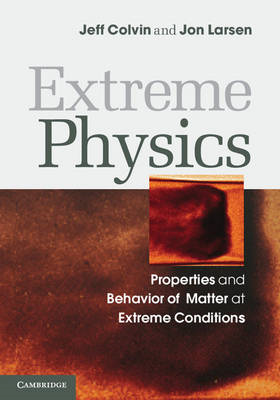 Extreme Physics: Properties and Behavior of Matter at Extreme Conditions (BOK)