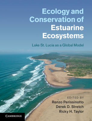 Ecology and Conservation of Estuarine Ecosystems: Lake St. Lucia as a Global Model (BOK)