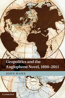 Geopolitics and the Anglophone Novel, 1890-2011 (BOK)
