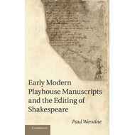 Early Modern Playhouse Manuscripts and the Editing of Shakes (BOK)