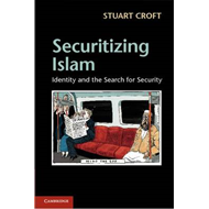 Securitizing Islam: Identity and the Search for Security (BOK)