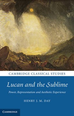 Lucan and the Sublime: Power, Representation and Aesthetic Experience (BOK)