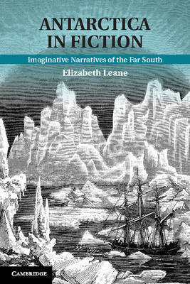 Antarctica in Fiction: Imaginative Narratives of the Far South (BOK)