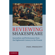Reviewing SDhakespeare: Journalism and Performance from the Eighteenth Century to the Present (BOK)