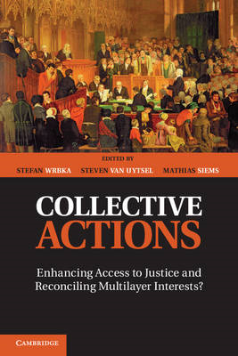 Collective Actions: Enhancing Access to Justice and Reconciling Multilayer Interests? (BOK)