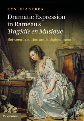 Dramatic Expression in Rameau's Tragedie En Musique: Between Tradition and Enlightenment (BOK)