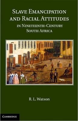 Slave Emancipation and Racial Attitudes in Nineteenth-century South Africa (BOK)