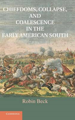 Chiefdoms, Collapse, and Coalescence in the Early American S (BOK)