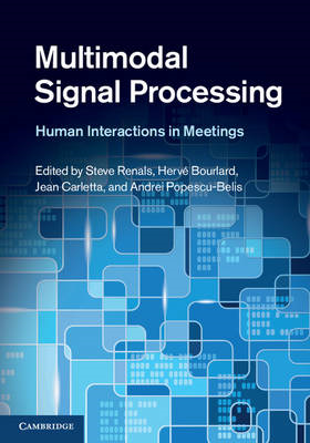 Multimodal Signal Processing: Human Interactions in Meetings (BOK)