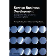 Service Business Development: Strategies for Value Creation in Manufacturing Firms (BOK)